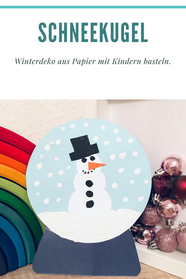 Schneekugel Aus Papier Basteln Mit Kindern Durch Den Winter